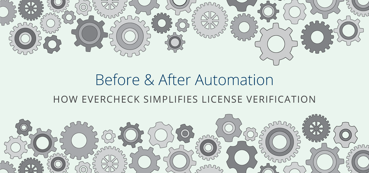 Before & After Automation: How EverCheck Simplifies License Verification