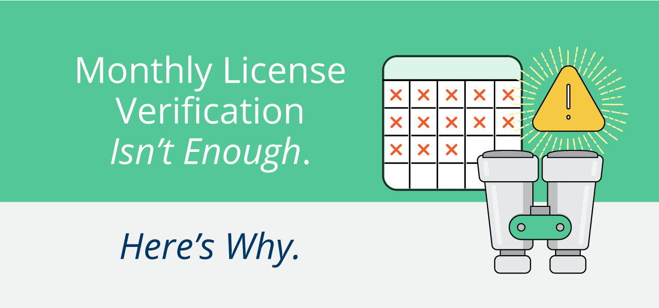 Monthly License Verification Isn't Enough. Here's Why.