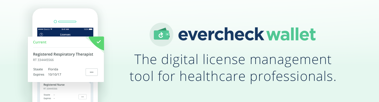Introducing EverCheck Wallet: The digital license management tool for healthcare professionals.