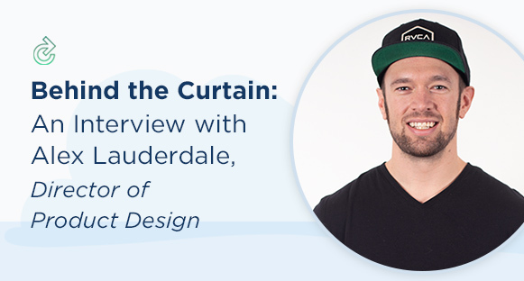 Behind The Curtain: An Interview With Alex Lauderdale, Director of Product Design